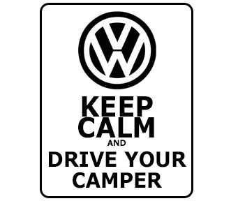 Keep Calm and Drive Your Camper